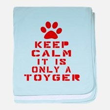 Keep Calm It Is Toyger Cat baby blanket
