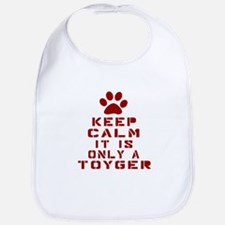 Keep Calm It Is Toyger Cat Bib
