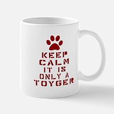 Keep Calm It Is Toyger Cat Mug