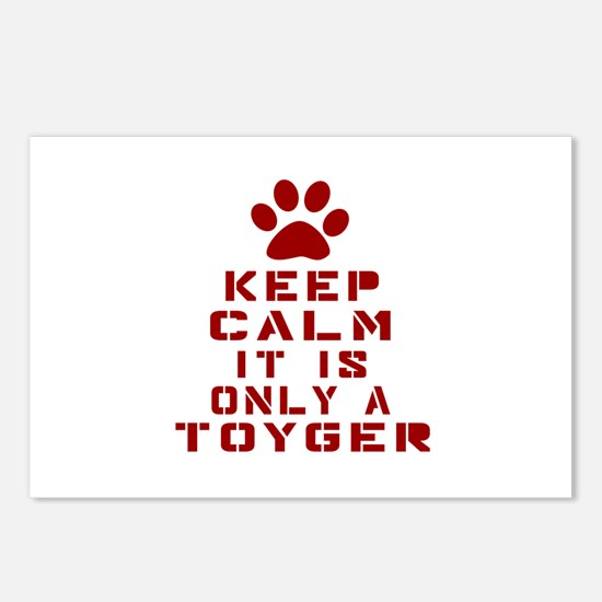 Keep Calm It Is Toyger Ca Postcards (Package of 8)