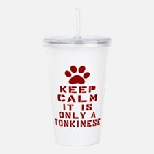Keep Calm It Is Tonkin Acrylic Double-wall Tumbler