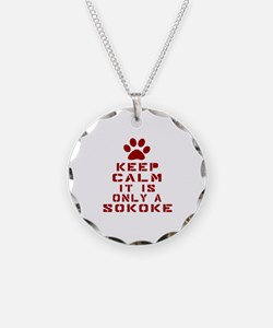 Keep Calm It Is Sokoke Cat Necklace
