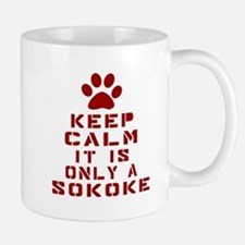 Keep Calm It Is Sokoke Cat Mug