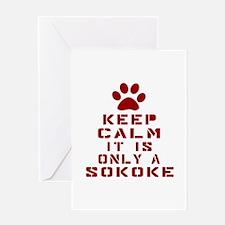 Keep Calm It Is Sokoke Cat Greeting Card