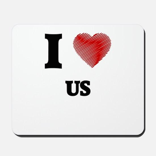 I love Us Mousepad
