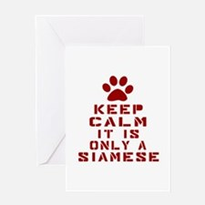 Keep Calm It Is Siamese Cat Greeting Card