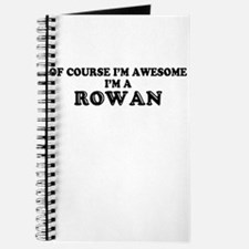 Of course I'm Awesome, Im ROWAN Journal