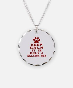 Keep Calm It Is Selkirk Rex Necklace