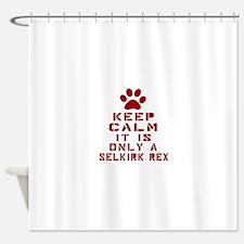 Keep Calm It Is Selkirk Rex Cat Shower Curtain