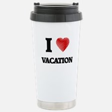 I love Vacation Stainless Steel Travel Mug