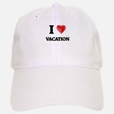I love Vacation Baseball Baseball Cap