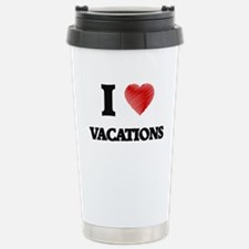 I love Vacations Stainless Steel Travel Mug