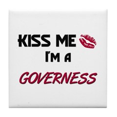 Kiss Me I'm a GOVERNESS Tile Coaster