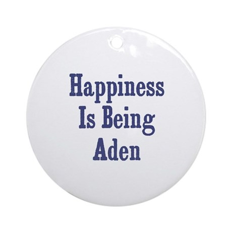 Happiness is being Aden Ornament (Round)