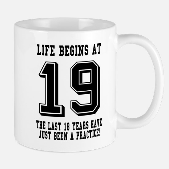 Life Begins At 19... 19th Birthday Mugs