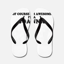 Of course I'm Awesome, Im JOANNA Flip Flops
