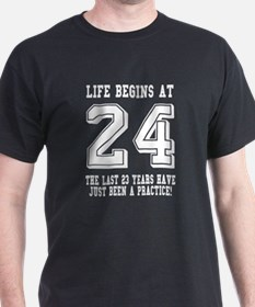 Life Begins At 24... 24th Birthday T-Shirt