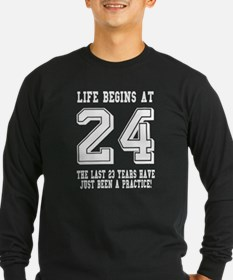Life Begins At 24... 24th Birthday Long Sleeve T-S