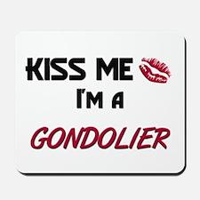Kiss Me I'm a GONDOLIER Mousepad