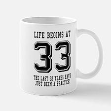 Life Begins At 33... 33rd Birthday Mugs