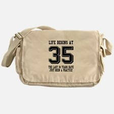 Life Begins At 35... 35th Birthday Messenger Bag