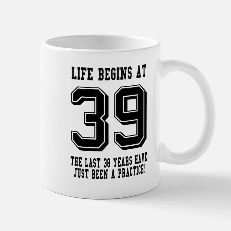 Life Begins At 39... 39th Birthday Mugs