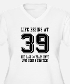 Life Begins At 39... 39th Birthday Plus Size T-Shi