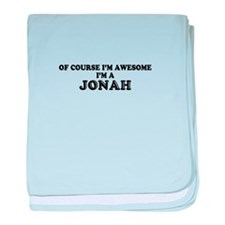 Of course I'm Awesome, Im JONAH baby blanket