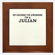 Of course I'm Awesome, Im JULIAN Framed Tile