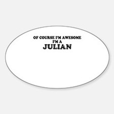 Of course I'm Awesome, Im JULIAN Decal
