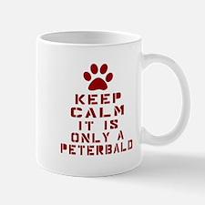 Keep Calm It Is Peterbald Cat Mug