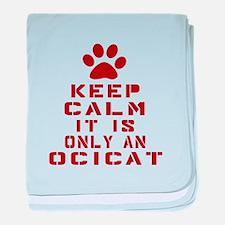 Keep Calm It Is Ocicat Cat baby blanket