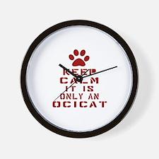 Keep Calm It Is Ocicat Cat Wall Clock