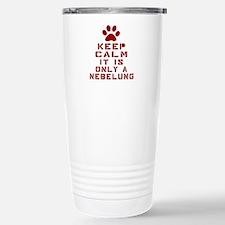 Keep Calm It Is Nebelun Travel Mug