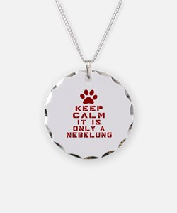 Keep Calm It Is Nebelung Cat Necklace
