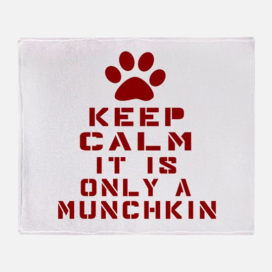 Keep Calm It Is Munchkin Cat Throw Blanket
