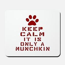 Keep Calm It Is Munchkin Cat Mousepad
