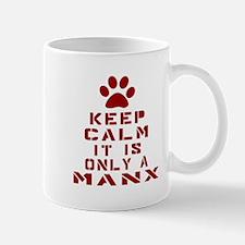 Keep Calm It Is Manx Cat Mug