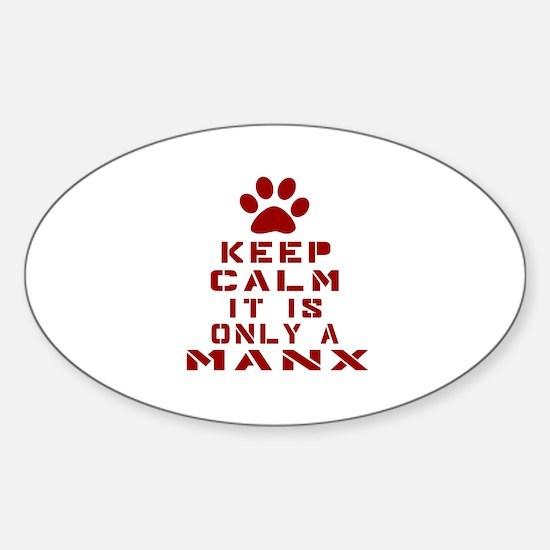 Keep Calm It Is Manx Cat Sticker (Oval)