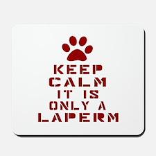 Keep Calm It Is LaPerm Cat Mousepad