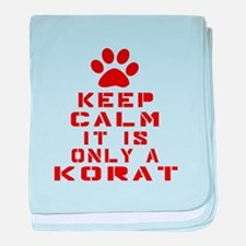 Keep Calm It Is Korat Cat baby blanket