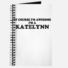 Of course I'm Awesome, Im KATELYNN Journal