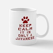 Keep Calm It Is Javanese Cat Mug