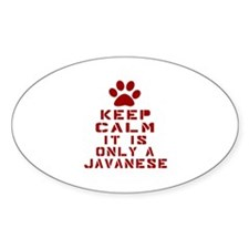 Keep Calm It Is Javanese Cat Decal
