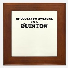 Of course I'm Awesome, Im QUINTON Framed Tile