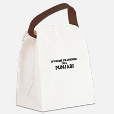 Of course I'm Awesome, Im PUNJABI Canvas Lunch Bag