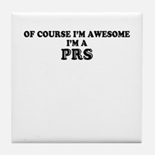 Of course I'm Awesome, Im PRS Tile Coaster