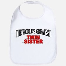 """The World's Greatest Twin Sister"" Bib"