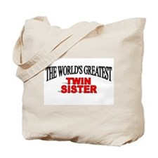 """The World's Greatest Twin Sister"" Tote Bag"