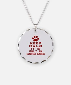Keep Calm It Is European Bur Necklace